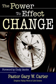 The Power to Effect Change by Gary Carter