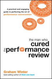 The Man Who Cured the Performance Review by Graham Winter