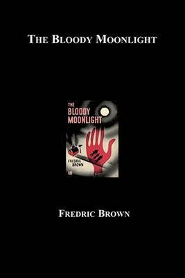 The Bloody Moonlight by Fredric Brown image