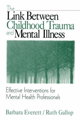 The Link Between Childhood Trauma and Mental Illness by Barbara Everett