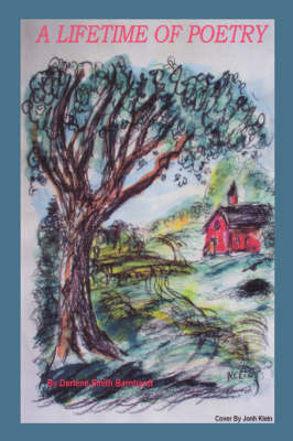 A Lifetime of Poetry by Darlene, Smith Barnhardt