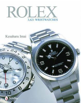Rolex: 3,621 Wristwatches by Kesaharu Imai
