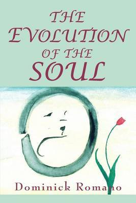 The Evolution of the Soul by Dominick Romano