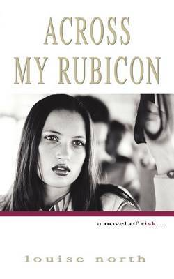 Across My Rubicon by Louise North