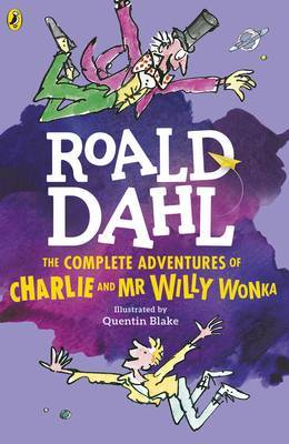 The Complete Adventures of Charlie and Mr Willy Wonka by Roald Dahl image