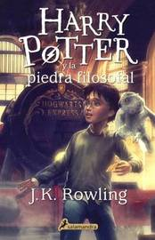 Harry Potter y La Piedra Filosofal (Harry Potter and the Sorcerer's Stone) by J.K. Rowling