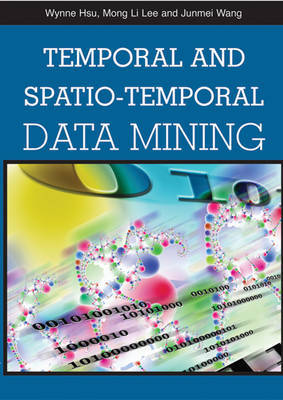 Temporal and Spatio-temporal Data Mining by Wynne Hsu image