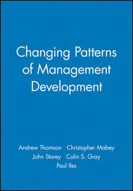 Changing Patterns of Management Development by Andrew Thomson