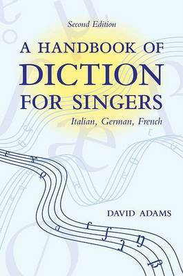 A Handbook of Diction for Singers by David Adams