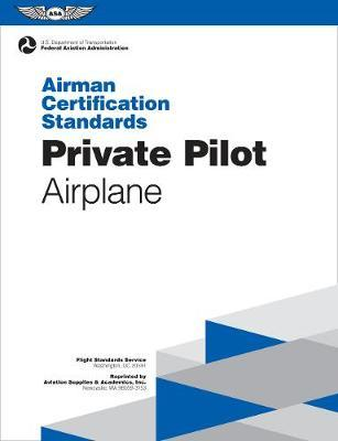 Private Pilot Airman Certification Standards - Airplane by Federal Aviation Administration (Faa)