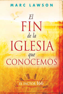 El Fin de La Iglesia Que Conocemos by Juan Gossner image