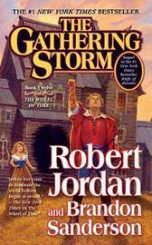 The Gathering Storm (Wheel of Time #12) (US Ed.) by Robert Jordan
