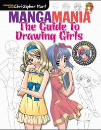 Guide to Drawing Girls, The by Christopher Hart