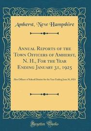 Annual Reports of the Town Officers of Amherst, N. H., for the Year Ending January 31, 1925 by Amherst New Hampshire image