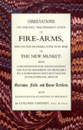 Observations of Fire-Arms and the Probable Effects in War of the New Musket by F R Chesney image