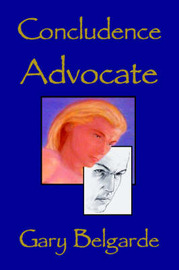 Concludence Advocate by Gary Belgarde