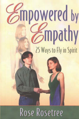 Empowered by Empathy: 25 Ways to Fly in Spirit by Rose Rosetree image