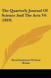 The Quarterly Journal Of Science And The Arts V6 (1819) image