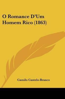 O Romance D'Um Homem Rico (1863) by Camilo Castelo Branco image