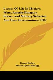 Losses of Life in Modern Wars, Austria-Hungary, France and Military Selection and Race Deterioration (1916) by Gaston Bodart