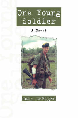One Young Soldier by Gary DeRigne