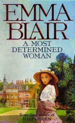 A Most Determined Woman by Emma Blair
