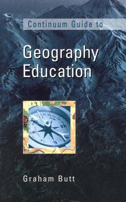 Continuum Guide to Geography Education by Graham Butt image