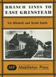 Branch Lines to East Grinstead by Vic Mitchell image