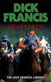 Shattered by Dick Francis image
