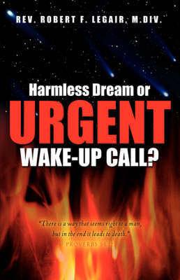 Harmless Dream or Urgent Wake-Up Call? by Robert F Legair image