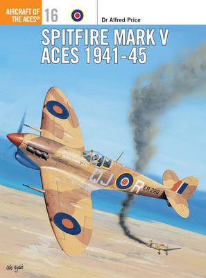 Spitfire Mark V Aces 1941-45 by Alfred Price