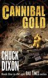 Cannibal Gold by Chuck Dixon