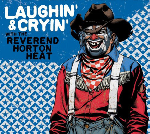 Laughin' And Cryin' With by Reverend Horton Heat
