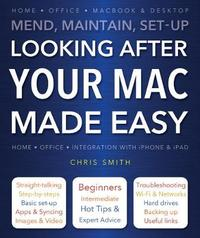 Looking After Your Mac Made Easy by Chris Smith