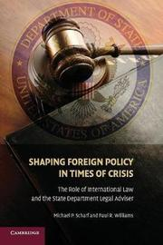 Shaping Foreign Policy in Times of Crisis by Michael P. Scharf image