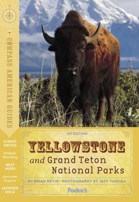 Yellowstone and Grand Teton National Parks by Fodor Travel Publications