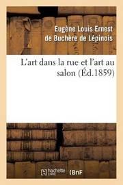 L'Art Dans La Rue Et L'Art Au Salon by Eugene Louis Ernest Buchere Le Pinois