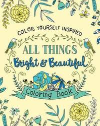 All Things Bright and Beautiful Coloring Book by Compiled by Barbour Staff