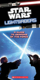 Star Wars Lightsabers by Pablo Hidalgo