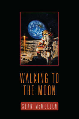 Walking to the Moon by Sean McMullen image