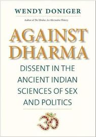 Against Dharma by Wendy Doniger