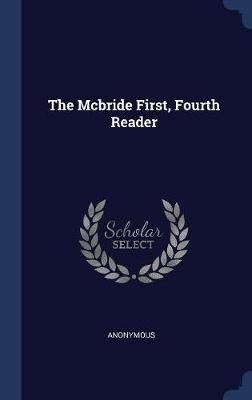 The McBride First, Fourth Reader by * Anonymous image