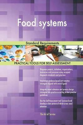 Food Systems Standard Requirements by Gerardus Blokdyk image