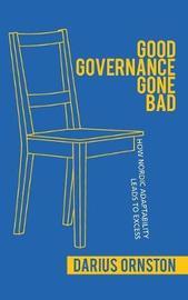 Good Governance Gone Bad by Darius Ornston