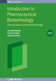 Introduction to Pharmaceutical Biotechnology, Volume 3 by Saurabh Bhatia