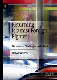 Returning Islamist Foreign Fighters by Elena Pokalova