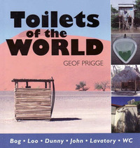 Toilets of the World by Geof Prigge