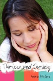 Thirteen and Surviving by Aubrey Waters image