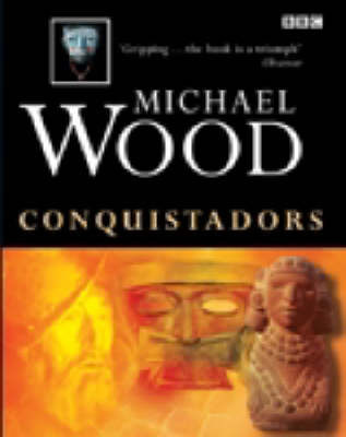 Conquistadors by Michael Wood image