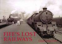 Fife's Lost Railways by Gordon Stansfield image